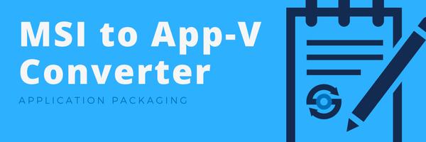 MSI to App-V Converter