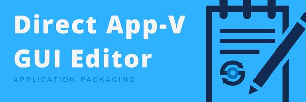 Direct App-V GUI Editor
