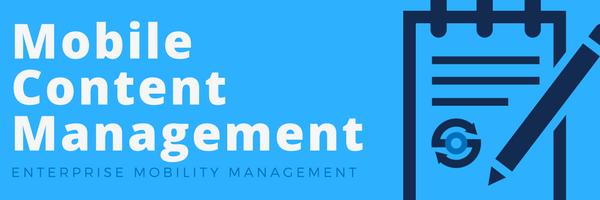 Mobile Content Management (MCM)