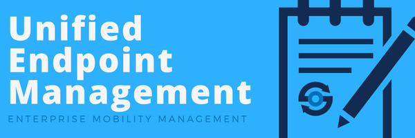 Unified Endpoint Management (UEM)